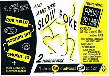 AND ANOTHER SLOW POKE Rave Flyer Flyers 29/5/92 A5 Oceans London EC1