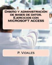 Diseño y Administración de Bases de Datos. Ejercicios con MICROSOFT ACCESS by...