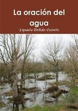 La Oracion Del Agua by Ignacio Bellido Vicente (2015, Paperback)