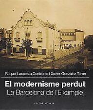 Modernisme perdut (II). L'eixample de Barcelona. NUEVO. Envío URGENTE. HISTORIA