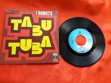 DISCO 45 giri  -  I Robots – Tabù Tubà  1977 - funk soul