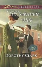 HIS SUBSTITUTE WIFE - CLARK, DOROTHY - NEW PAPERBACK BOOK