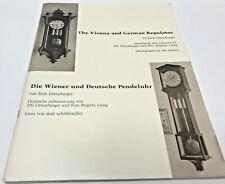 VINTAGE The Vienna and German Regulator: Die Wiener und Deutsche Pendeluhr