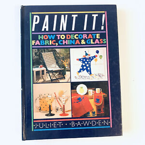 Paint It How To Decorate Fabric China & Glass Juliet Bawden Hardcover 1986