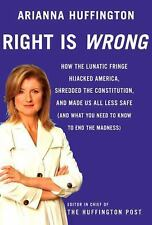 **NEW FIRST EDITION**   Right Is Wrong : How the Lunatic Fringe Hijacked America