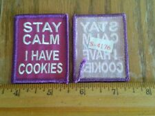 Girl Scout=Stay Calm I Have Cookies=Fun Patches/Badges=$1.95 Ship
