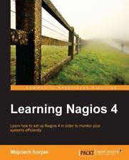 Learning Nagios 4 by Wojciech Kocjan (2014, Paperback, New Edition)