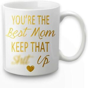 You're The Best Mom Keep That Coffee Mug