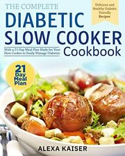 The Complete Diabetic Slow Cooker cook book with 21 Day Meal Plan  [ E-ß00K]