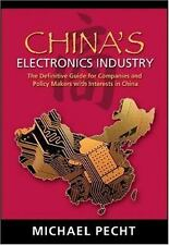 China's Electronics Industry : The Definitive Guide for Companies and Policy...