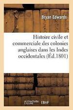 Histoire: Histoire Civile et Commerciale des Colonies Anglaises Dans les...