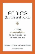 Ethics for the Real World : Creating a Personal Code to Guide Decisions in...