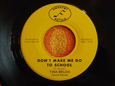 TINA WELCH Don't Make Me Go To School 45 rpm Natural Sound 1970? PRIVATE COUNTRY