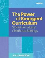 The Power of Emergent Curriculum by Carol Anne Wien (author) Book The Fast Free