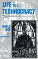 Life in a Technocracy: What It Might Be Like: By Harold Loeb