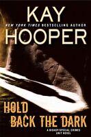 Hold Back the Dark (A Bishop/SCU Novel) by Hooper, Kay