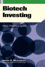 BIOTECH INVESTING: EVERY INVESTOR'S GUIDE., McCamant, Jim., Used; Very Good Book