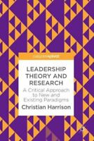 LEADERSHIP THEORY AND RESEARCH NOVATO HARRISON CHRISTIAN