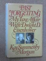 Past Forgetting: My Love Affair with Dwight D. Eisenhower - Hardcover - GOOD