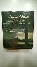 Hawaii A Profile Colby 1940 1st Edition Travel History Adventure Vintage