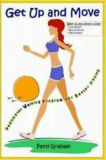 Get up and Move : Pedometer Walking Program for Better Health by Patti Graham...