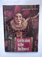 Celebration in the Northwest by Ana María Matute (1997, Paperback)