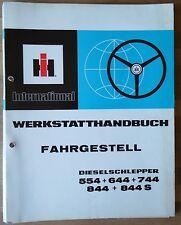 IHC Schlepper 554 , 644 , 744 , 844 , 844 S Werkstatthandbuch Fahrgestell