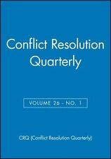 Conflict Resolution Quarterly, Volume 26, Number 1, Autumn 2008 - Acceptable - C
