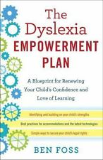 The Dyslexia Empowerment Plan : A Blueprint for Renewing Your Child's...