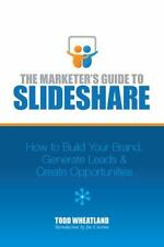 The Marketer's Guide to SlideShare: How to Build Your Brand, Generate-ExLibrary