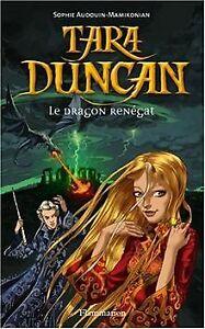 Tara Duncan, tome 4 : Le Dragon renégat de Sophie A... | Livre | état acceptable
