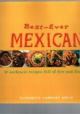 Best-Ever Mexican - 50 Authentic Recipes Fire Flavour Elisabeth Lambert Ortiz HB