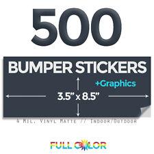500 Custom Quality Vinyl BUMPER STICKERS + FREE Graphics & Shipping (3.5 x 8.5)