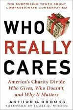 Who Really Cares: The Surprising Truth About Compasionate Conservatism Who Gives
