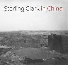 Sterling Clark in China (Clark Art Institute), , Loughman, Thomas J., Very Good,