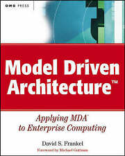USED (GD) Model Driven Architecture: Applying MDA to Enterprise Computing