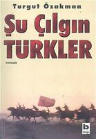 Su Cilgin Türkler Turgut Özakman (Yeni Türkce Kitap)