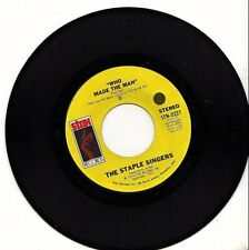 STAPLE SINGERS WHO MADE THE MAN/MY MAIN MAN 45RPM VINYL