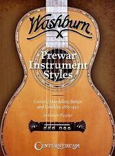 Washburn Prewar Instrument Styles: Guitars, Mandolins, Banjos and Ukuleles...