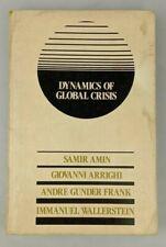 Samir AMIN, ImmanueL / DYNAMICS OF GLOBAL CRISIS First Edition 1982