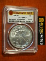 2017 W BURNISHED SILVER EAGLE PCGS SP70 FIRST DAY OF ISSUE 1 OF 1000 LABEL FDI
