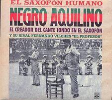 Negro Aquilino EL SAXOFÓN HUMANO EL CREADOR DEL CANTE JONDO EN EL SAXOFÓN