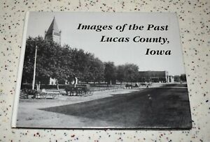 Lucas County Iowa Images of the Past