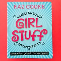 Girl Stuff: Your Full-on Guide to the Teen Years by Kaz Cooke (Paperback, 2007)