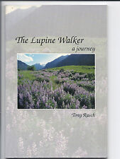 The Lupine Walker: A Journey    By Tony Rasch   Like New!!!
