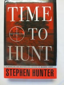 Bob Lee Swagger Ser.: Time to Hunt by Stephen Hunter (1998, Hardcover) DJ 1st Ed