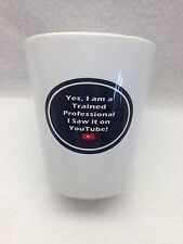 "Funny Novelty Coffee Mug ""Yes I am a Trained Professional I Saw it on YouTube"""