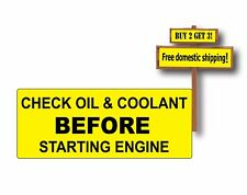 """CHECK OIL & COOLANT before starting engine sticker/decal warning .75x1.9""""  P13"""