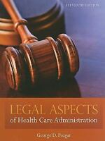 Legal Aspects of Health Care Administration by George D. Pozgar