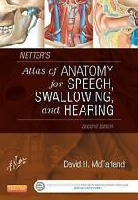 NEW Netter's Atlas of Anatomy for Speech, Swallowing, and Hearing, 2e
